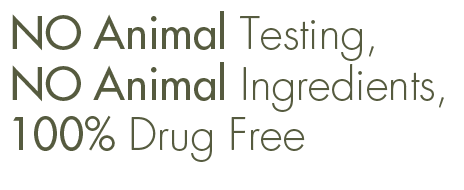 NO Animal Testing, NO Animal Ingredients,100% Drug Free